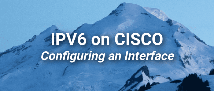 How to Configure an IPV6 Interface on a Cisco Router