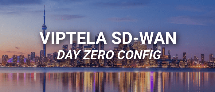 Day Zero Configuration For Viptela Sd Wan Edges