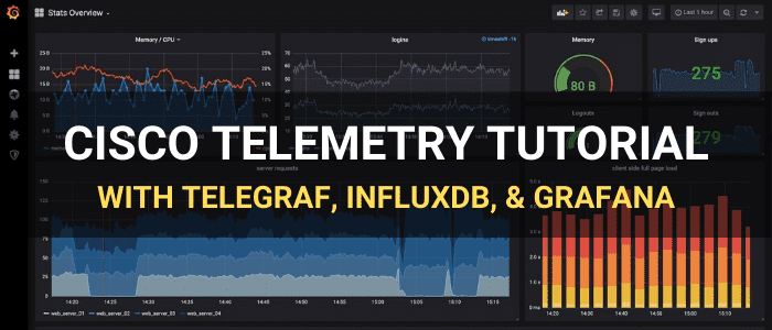 Cisco Model-Driven Telemetry tutorial with Telegraf, InfluxDB, and Grafana
