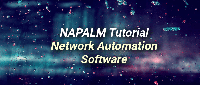Introduction to NAPALM Network Automation on Cisco IOS